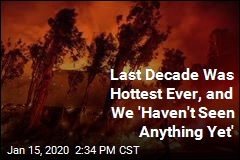2010s Were the Hottest Decade Ever: NASA, NOAA
