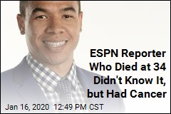 ESPN Reporter Who Died at 34 Didn't Know It, but Had Cancer