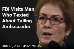FBI Visits Man Who Texted About Tailing Ambassador