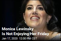 Monica Lewinsky Is Not Enjoying Her Friday
