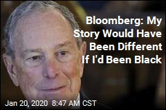 Bloomberg: My Story Would Have Been Different If I'd Been Black