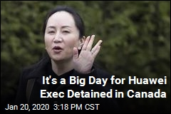 It's a Big Day for Huawei Exec Detained in Canada