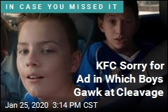 KFC Sorry for Ad in Which Boys Gawk at Cleavage
