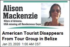 Belize Searches for American Who Disappeared From Tour