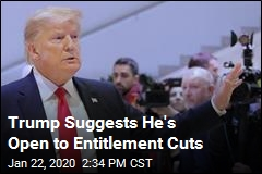 Entitlement Cuts? Trump Now Not Allergic to Idea
