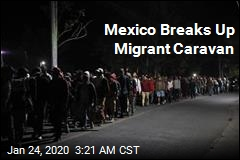 Mexico Breaks Up Migrant Caravan