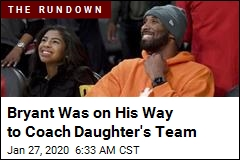Bryant Was on His Way to Coach Daughter's Team