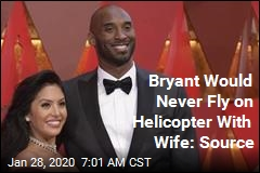 Source: Bryant Would Never Fly on Helicopter With Wife