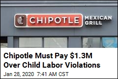 Thousands of Child Labor Violations Cost Chipotle $1.3M