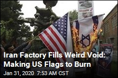 Iran Factory Fills Weird Void: Making US Flags to Burn
