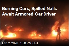 Burning Cars, Spilled Nails Await Armored-Car Driver