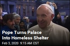 Pope Turns Palace Into Homeless Shelter