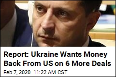Report: Ukraine Wants Money Back From US on 6 More Deals