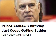 Prince Andrew's Birthday Just Keeps Getting Sadder
