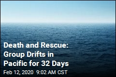 Death and Rescue: Group Drifts in Pacific for 32 Days
