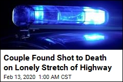 Couple Found Shot to Death on Lonely Stretch of Highway