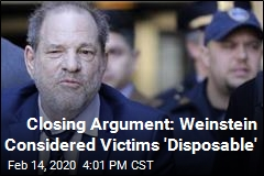 Closing Argument: Weinstein Considered Victims 'Disposable'