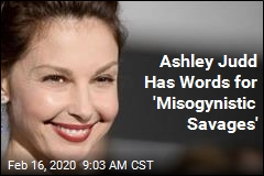 Ashley Judd Has Words for 'Misogynistic Savages'