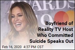 Boyfriend of Reality TV Host Who Committed Suicide Speaks Out