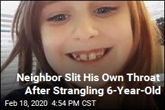 Neighbor Strangled Missing Girl, Then Slit His Own Throat