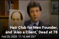 Founder and 'Also a Client' of Hair Club for Men Dead at 78