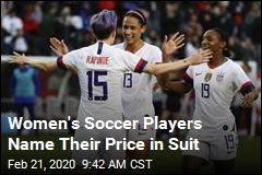 Women's Soccer Players Name Their Price in Suit
