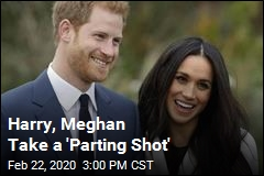 Harry, Meghan Take a 'Parting Shot'