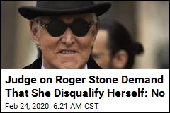 Judge Rejects Roger Stone's Claim That She Was Biased