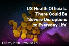 US Health Officials: There Could Be 'Severe Disruptions to Everyday Life'