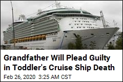 Grandfather Will Plead Guilty in Toddler's Cruise Ship Death