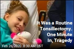 Girl, 7, Dies One Minute In During Routine Tonsil Procedure