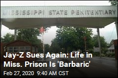 Jay-Z Sues Again: Life in Miss. Prison Is 'Barbaric'