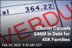 Church Cancels $46M in Debt for 45K Families