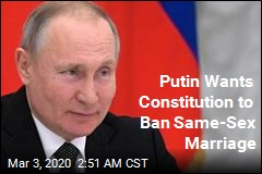 Putin Wants Constitution to Ban Same-Sex Marriage