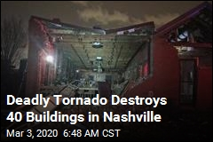 Deadly Tornado Destroys 40 Buildings in Nashville