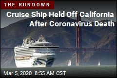 Cruise Ship Held Off California After Coronavirus Death
