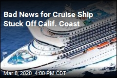 Bad News for Cruise Ship Stuck Off Calif. Coast