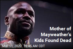 Mother of Mayweather's Kids Found Dead