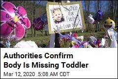 Authorities Confirm Body Is Missing Toddler