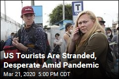 US Tourists Are Stranded, Desperate Amid Pandemic