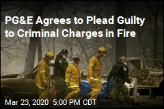 PG&E Agrees to Plead Guilty to Criminal Charges in Fire