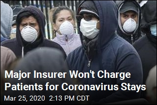 Major Insurer Won't Charge Patients for Coronavirus Stays