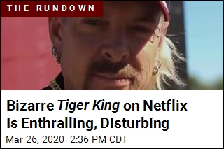 Bizarre Tiger King on Netflix Is Enthralling, Disturbing