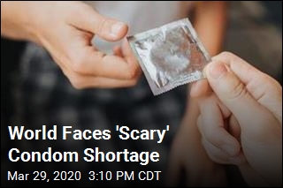 'Scary' Condom Shortage Is Here