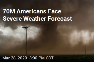 70M Americans Face Severe Weather Forecast