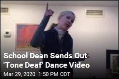 School Dean Sends Out 'Tone Deaf' Dance Video