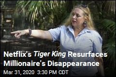 Netflix's Tiger King Resurfaces Millionaire's Disappearance