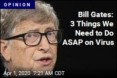 Bill Gates: 3 Things We Need to Do ASAP on Virus