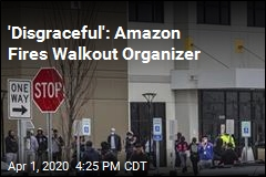 'Disgraceful': Amazon Fires Walkout Organizer