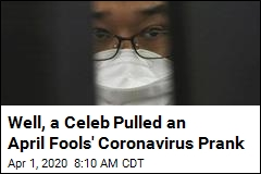 Well, a Celeb Pulled an April Fools' Coronavirus Prank